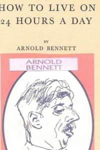 Беннет Арнольд - Как прожить на двадцать четыре часа в день
