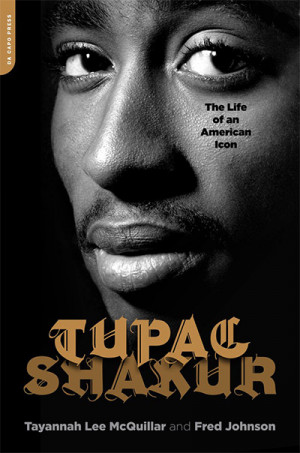 McQuillar Tayannah, Johnson Fred - Tupac Shakur: The Life and Times of an American Icon