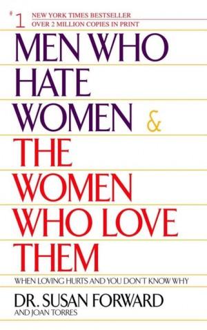Форуард Сюзан - Мужчины, которые ненавидят женщин, и женщины, которые их любят